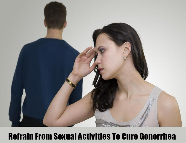 Refrain From Sexual Activities To Cure Gonorrhea