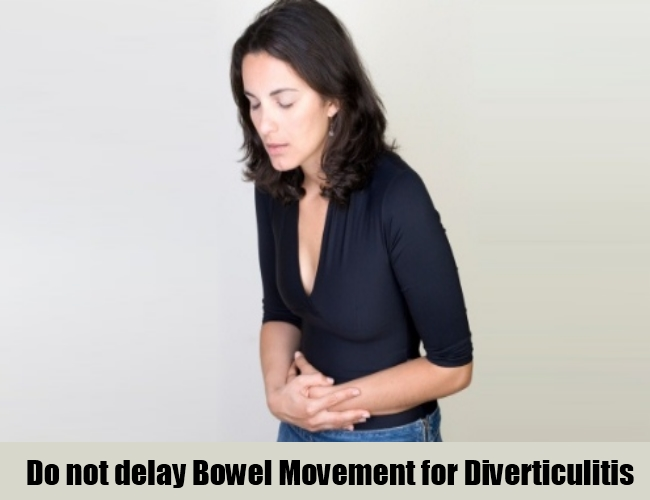 Do not delay Bowel Movement