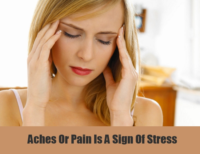 Aches Or Pain Is A Sign Of Stress