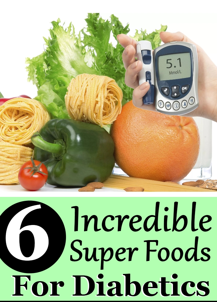 6 Incredible Super Foods For Diabetics