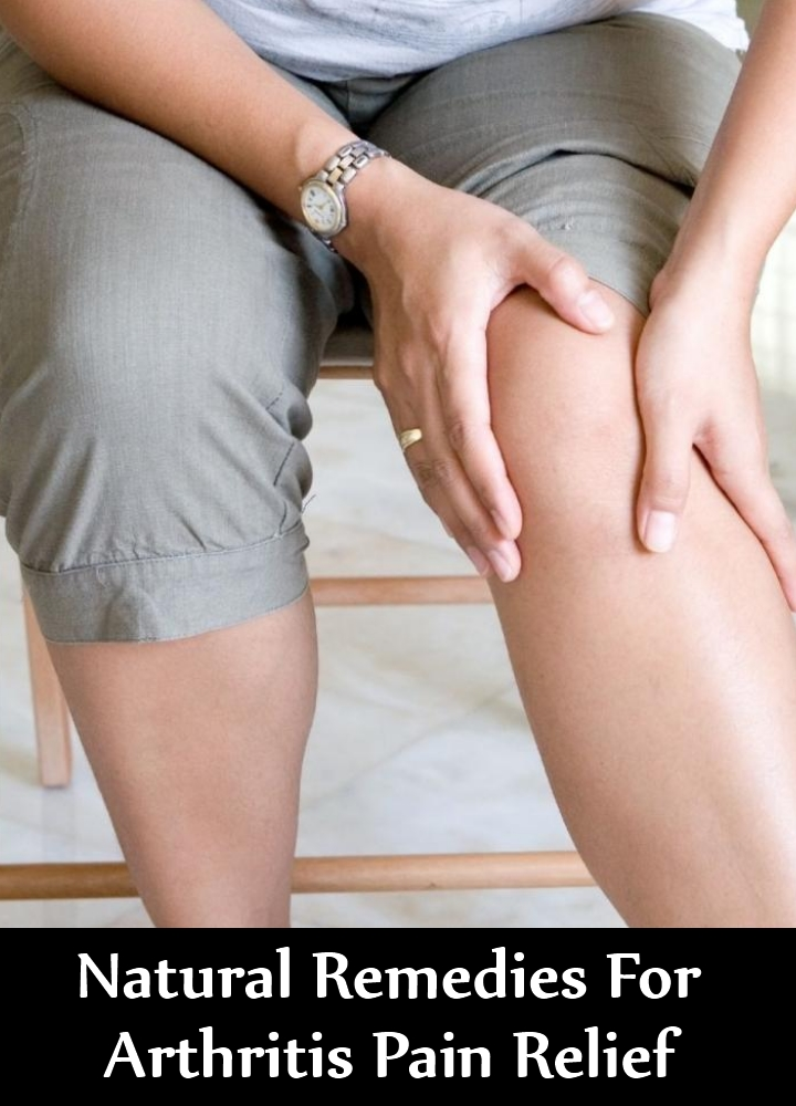 Natural Remedies For Arthritis Pain Relief