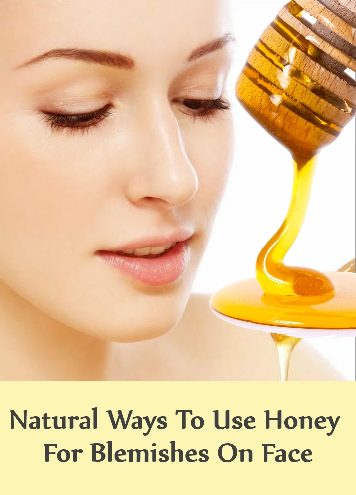Natural Ways To Use Honey For Blemishes On Face