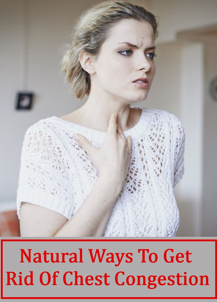 Natural Ways To Get Rid Of Chest Congestion