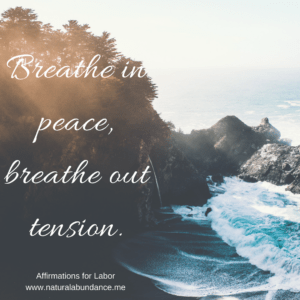 affirmations for labor breathe in peace breathe out tension