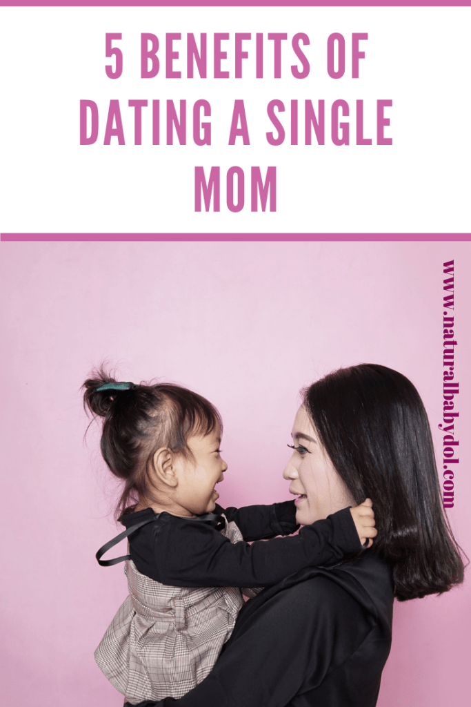 5 Benefits Of Dating A Single Mom
