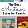 The Best Montessori Books For Parents Natural Beach Living