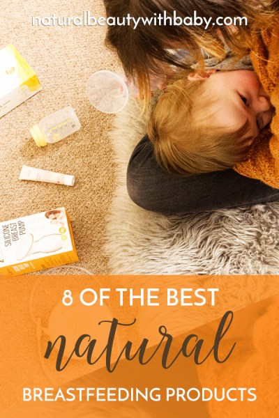 Learn about my eight favourite natural breastfeeding products - healthy and safe!