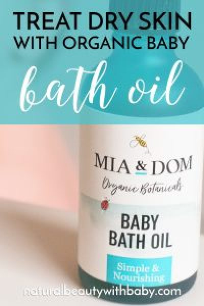 Treat dry skin with Mia & Dom Organic Baby Bath Oil - find out how!