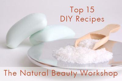 The Top Fifteen Natural Beauty Workshop Recipes