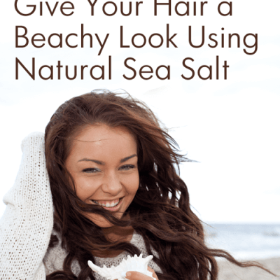 Quick Beauty Tip: Use Sea Salt to Give Your Hair a Beachy Look