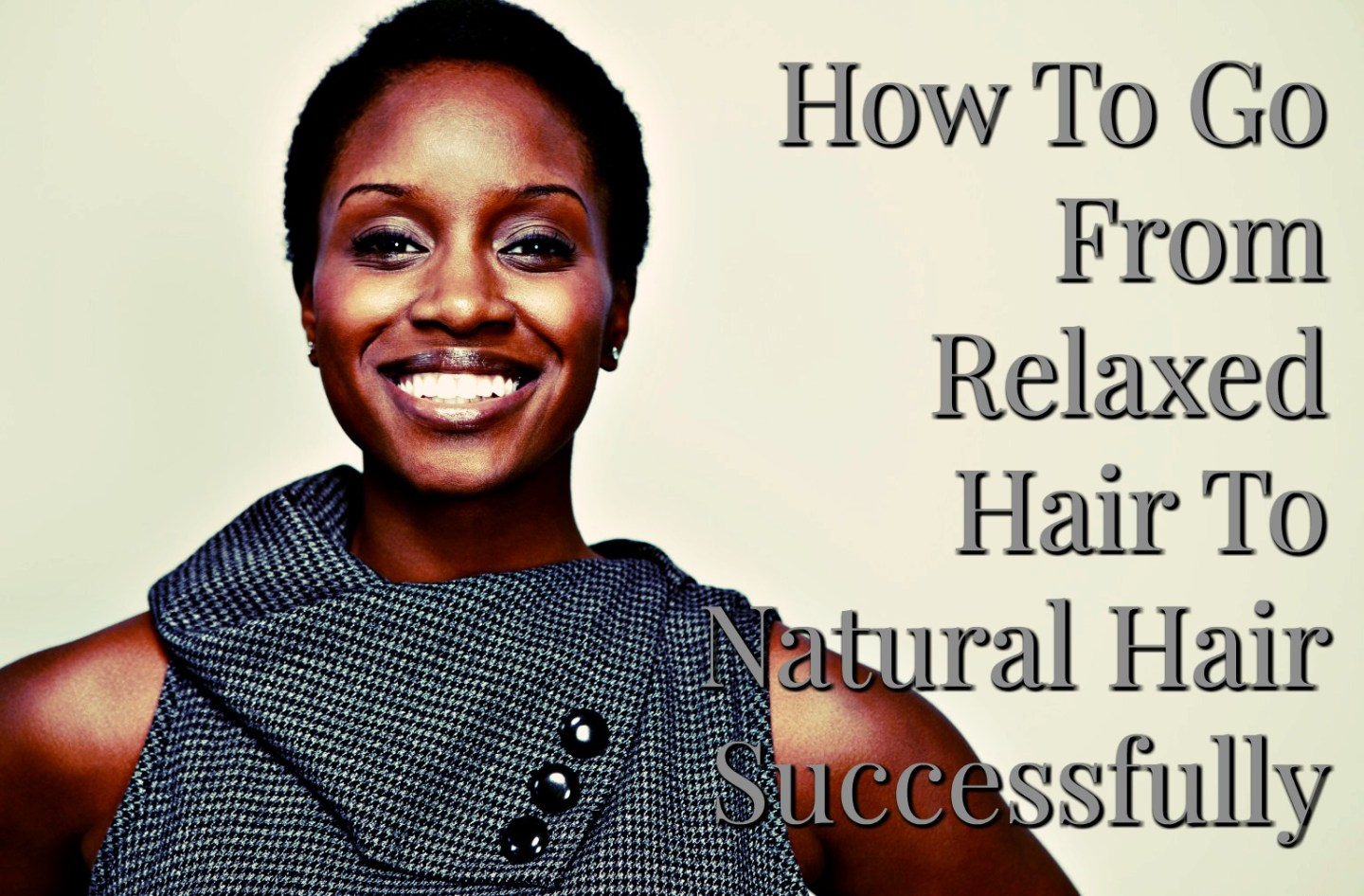 Go From Relaxed Hair To Natural Hair Without The Natural Hair Problems