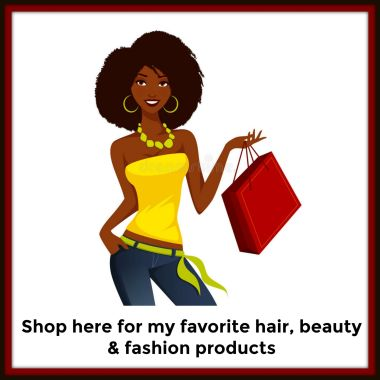 Shop for my faves in hair, beauty & fashion!
