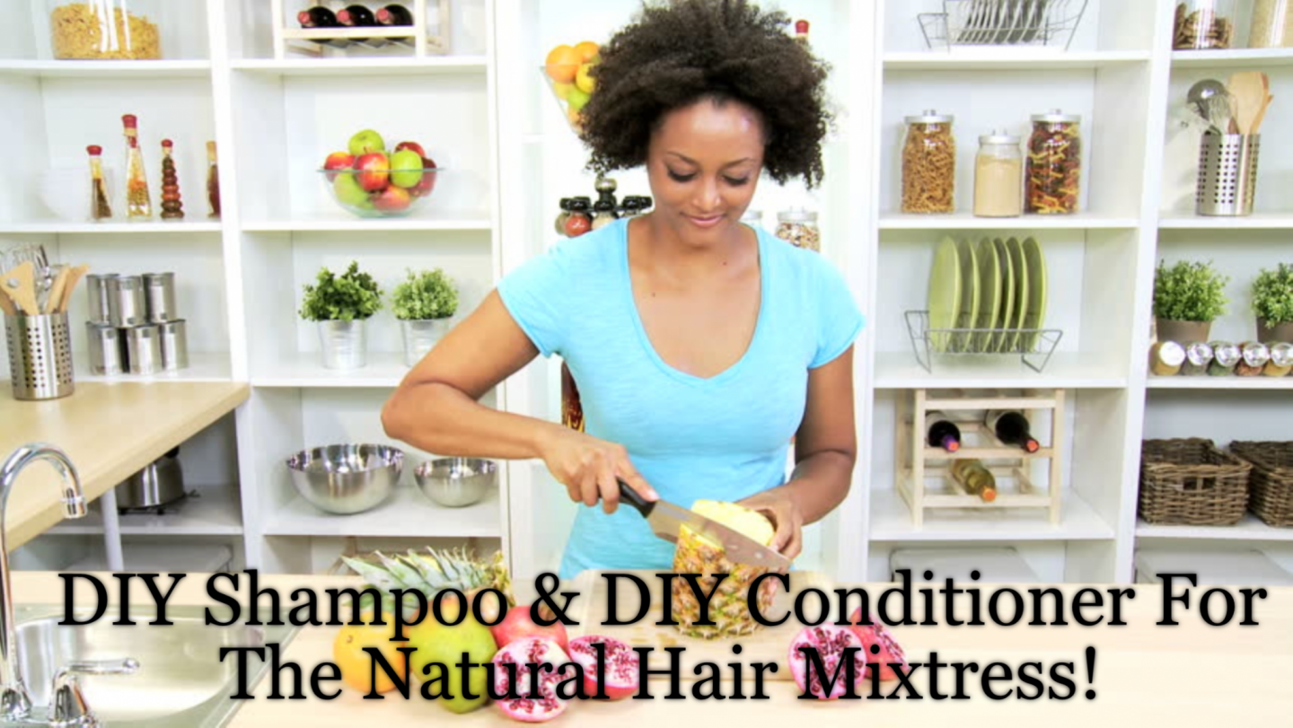 DIY Shampoo & DIY Conditioner For The Natural Hair Mixtress! We've got tried and true recipes and we also show how to start and do them right.