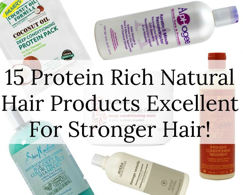 15 Protein Rich Natural Hair Products Excellent For Stronger Hair