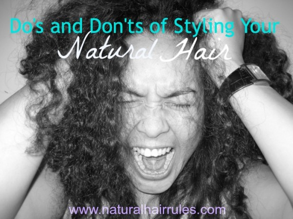 Do's and Don'ts of Styling Your Natural Hair