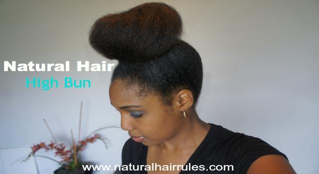 How To Create A High Bun On Natural Hair Natural Hair Rules