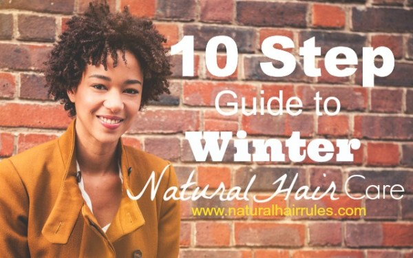 10-Step Winter Natural Hair Care Guide