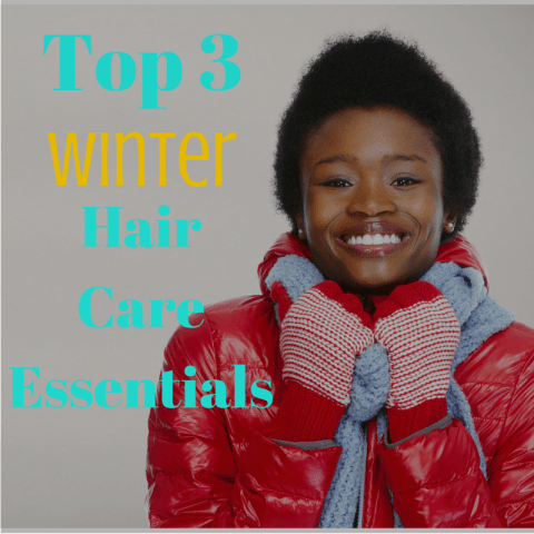 3 Winter Hair Care Essentials for Natural Hair