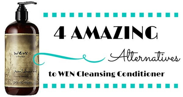 4 AMAZING Alternatives to Wen Cleansing Conditioner