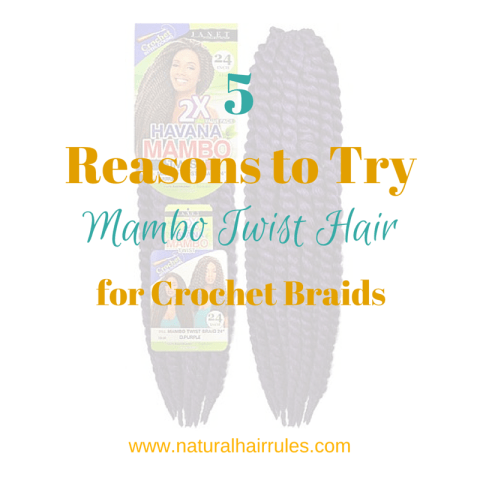 5 Reasons to Try Mambo Twist Hair for Crochet Braids