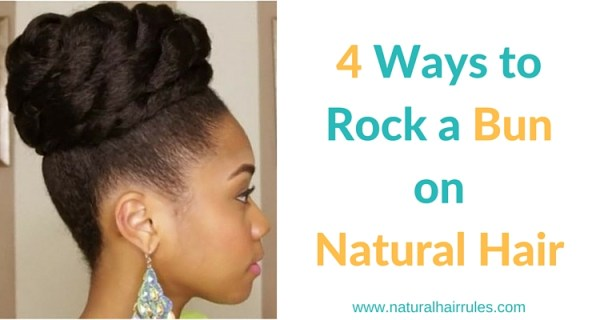4 Ways Bun on Natural Hair
