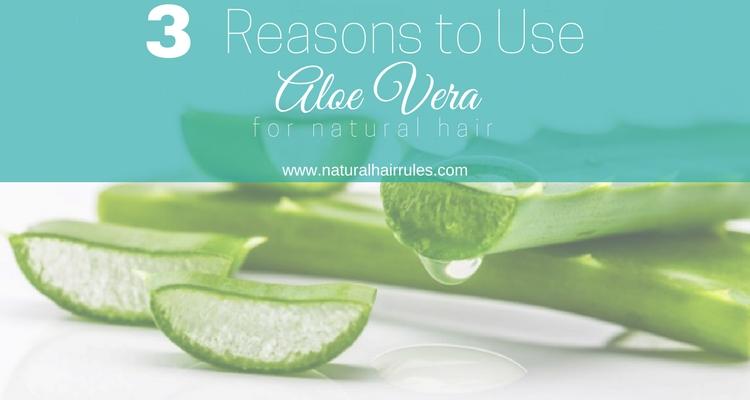 3 Reasons to Use Aloe Vera for Natural Hair Main