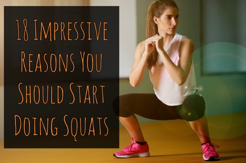 18 Impressive Reasons You Should Start Doing Squats