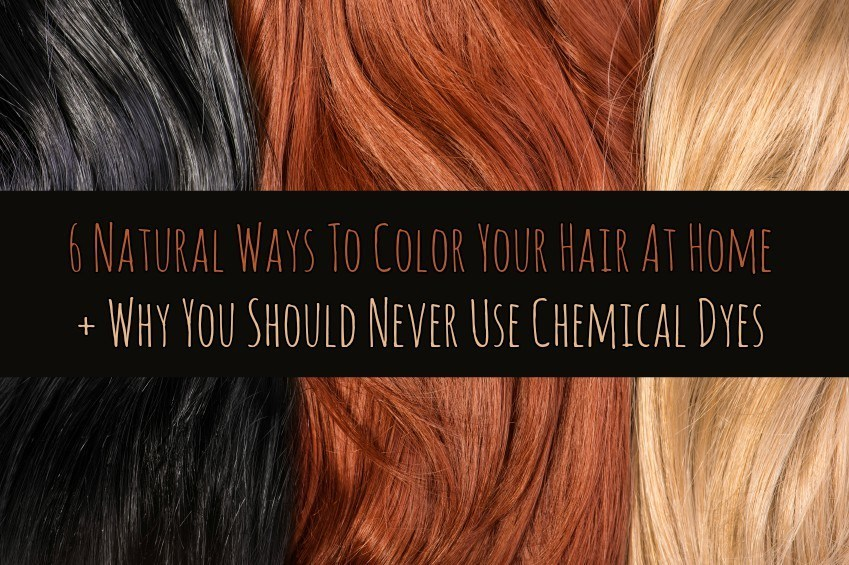 6 Natural Ways To Color Your Hair At Home Why You Should