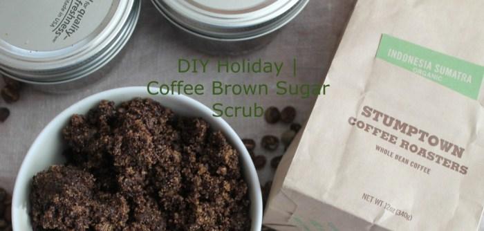 DIY Holiday | Coffee Brown Sugar Scrub