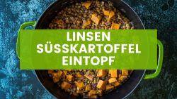 Einfacher Veganer Linsen-Süßkartoffel-Eintopf