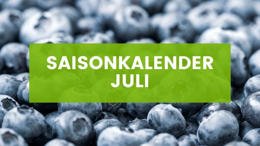 Saisonkalender Juli