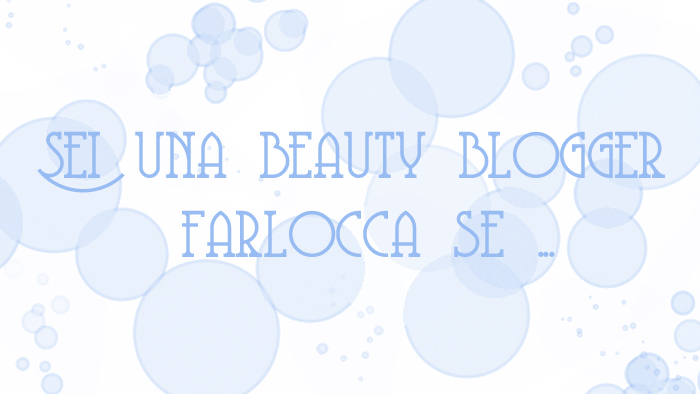 beautybloggerfarlocca