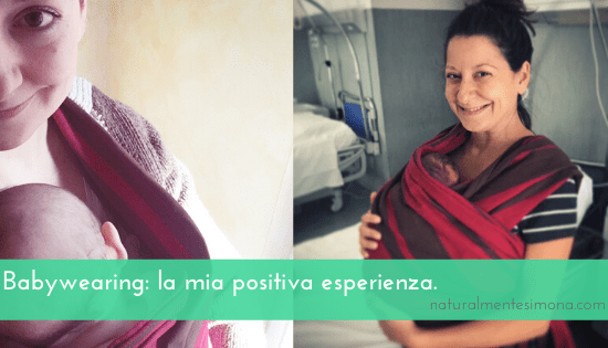 Babywearing: la mia positiva esperienza | NaturalmenteSimona