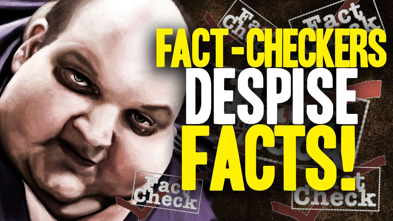 """Image: """"Fact-checkers"""" don't know the real facts about history, medicine, economics, politics or science"""