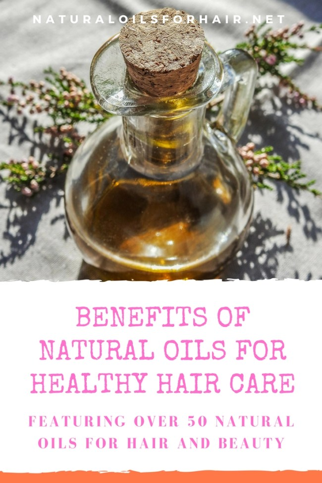 Benefits of natural oils for healthy hair care