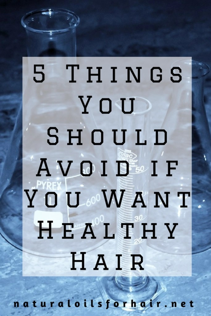 5 Things You Should Avoid if You Want Healthy Hair