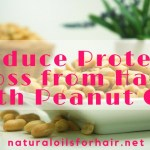 Reduce Protein Loss from Hair with Peanut Oil