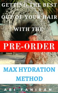 getting the most out of your hair with the max hydration method