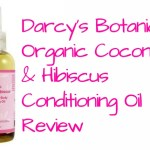 Effective Natural Products with Coconut Oil – Darcy's Botanicals Organic Coconut & Hibiscus Conditioning Oil Review