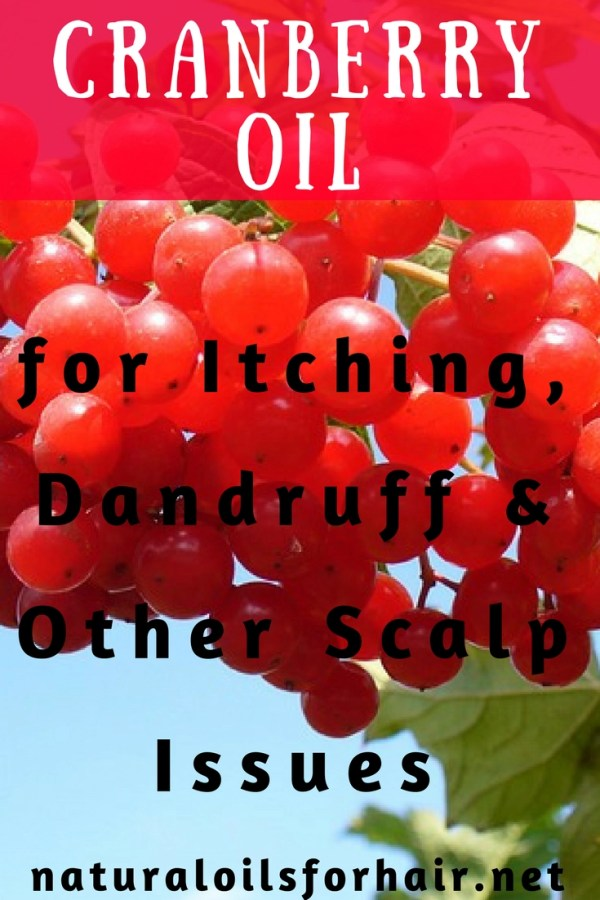 Cranberry Seed Oil for Itching, Dandruff & Other Scalp Issues