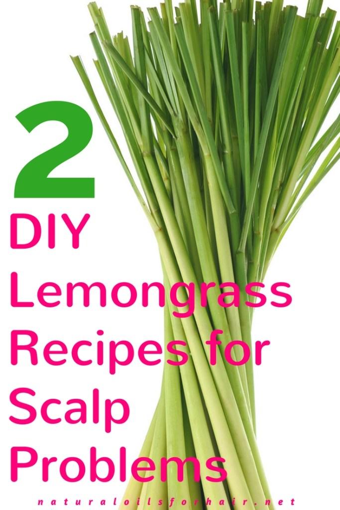 2 DIY Lemongrass Recipes for Scalp Problems