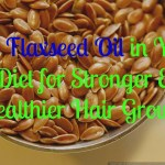 Get Flaxseed Oil in Your Diet for Stronger & Healthier Hair Growth