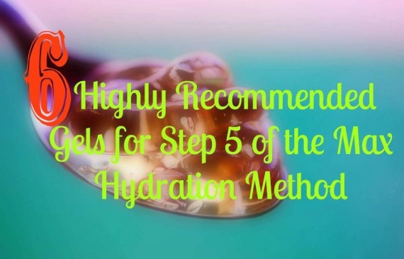 6 gels for step 5 of max hydration method