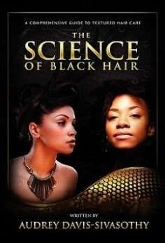The Science of Black Hair- A Comprehensive Guide to Textured Hair Care