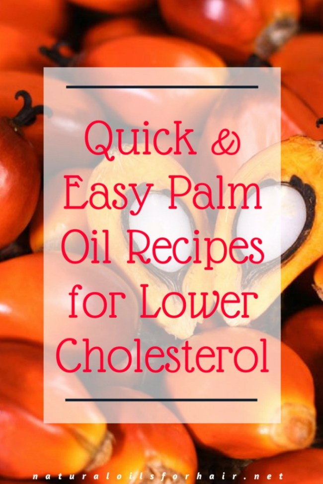Quick & Easy Palm Oil Recipes for Lower Cholesterol