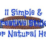 11 Simple & Creative Styles for Natural Hair