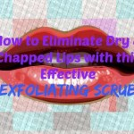 How to Eliminate Dry & Chapped Lips with this Effective Exfoliating Scrub