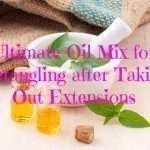 Ultimate Oil Mix for Detangling after Taking Out Extensions