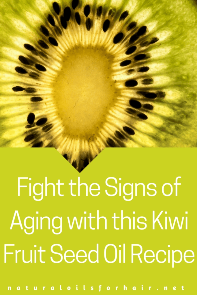 Fight the Signs of Aging with this Kiwi Fruit Seed Oil Recipe