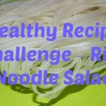 Healthy Recipe Challenge – Rice Noodle Salad